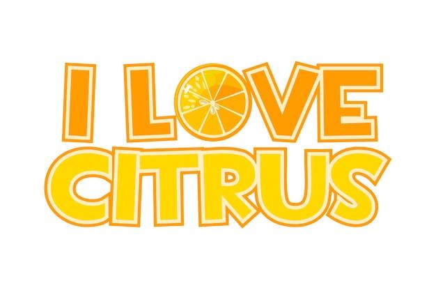 Iscrizione luminosa amo la fetta di agrumi e arancia. bellissimo logo con testo arancione.