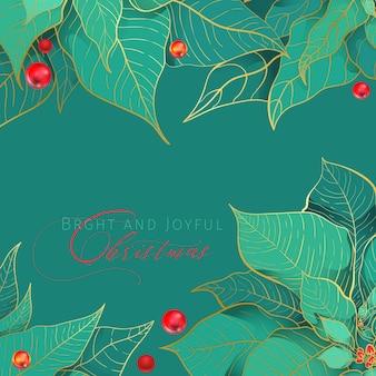 Fondo verde quadrato luminoso e gioioso di natale. foglie di poinse con linea dorata e bacche rosse.