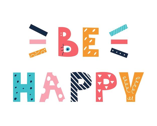Lettere luminose be happy in stile scarabocchio su sfondo bianco