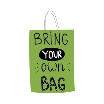 Porta la tua borsa letteringillustrazione vettoriale di borsa di stoffa con scrittefrase motivazionale