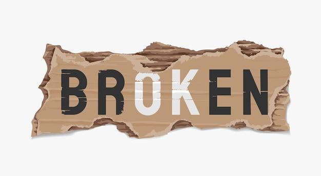 Slogan rotto e ok su un pezzo di illustrazione di cartone strappato