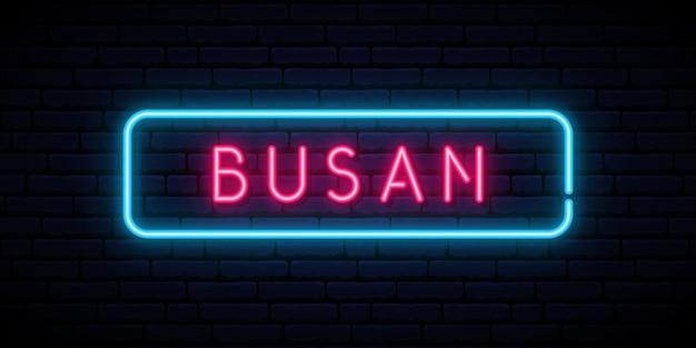 Insegna al neon di busan insegna luminosa luminosa