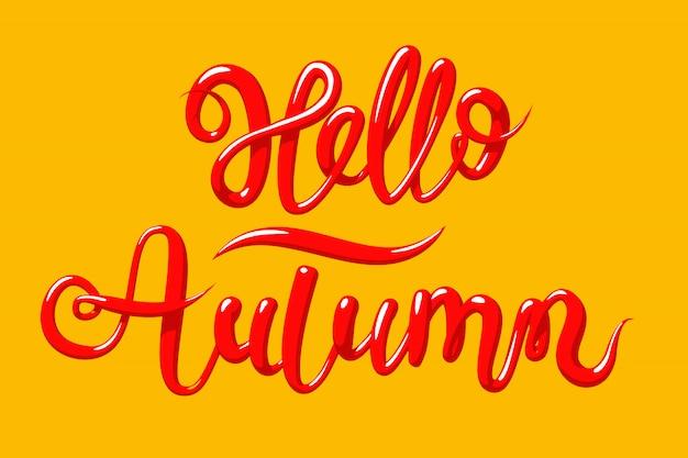 Calligrafia con la frase hello autumn. iscrizione disegnata a mano in stile 3d, illustrazione.