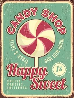 Poster del negozio di caramelle. retro cartello dolciario con dolci dulce con