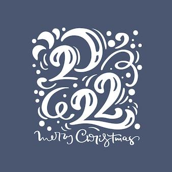 Scheda felice anno nuovo 2022 anno logo testo di calligrafia merry christmas vector lettering illustration
