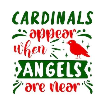 I cardinali appaiono quando gli angeli sono vicini elemento tipografico unico design vettoriale premium