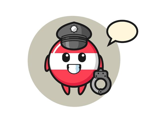 Cartoon mascotte del distintivo bandiera austria come una polizia