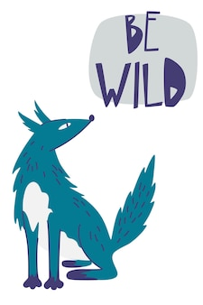 Lupo di cartone animato con citazione di lettere disegnate a mano selvaggia. testo piatto e animale selvatico del bosco scandinavo. manifesto di tipografia di ispirazione vettoriale con animale della foresta selvaggia. per bambini.
