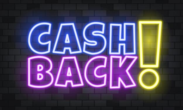 Cash back testo al neon sullo sfondo di pietra. rimborso. per affari, marketing e pubblicità. vettore su sfondo isolato. env 10.