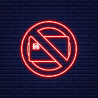 Solo contanti, segnale di stop. icona al neon. nessuna carta di debito o di credito. segno di denaro. illustrazione vettoriale.