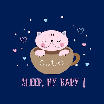 Gatto in uno stile carino che dorme in una tazza. dormi, piccola mia. lettering.