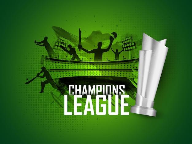 Concetto di champions league con 3d silver trophy cup, giocatori di cricket silhouette e effetto pennello nero su sfondo verde dello stadio.
