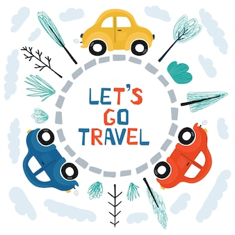 Poster per bambini con auto e scritte andiamo in viaggio in stile cartone animato. simpatiche illustrazioni per il design della cameretta dei bambini, cartoline, stampe per vestiti. vettore