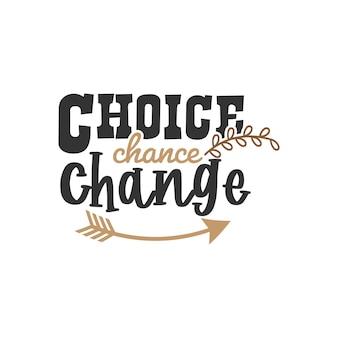 Scelta possibilità cambiamento, design di citazioni ispiratrici