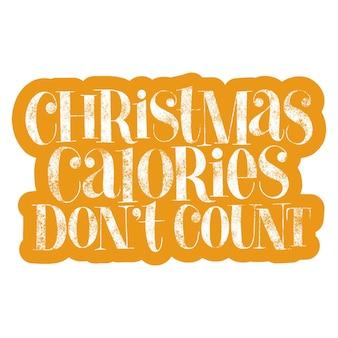 Le calorie di natale non contano la citazione di lettere disegnate a mano per il periodo natalizio