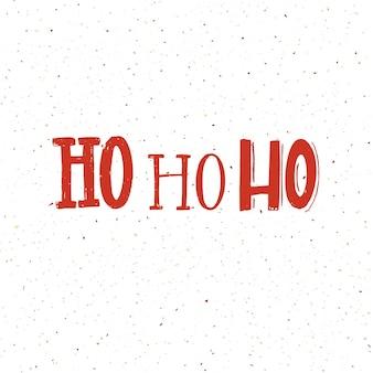 Cartolina di natale con parole ho ho ho. scritta rossa su sfondo bianco.