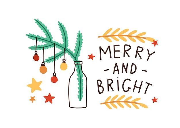 Progettazione festiva della cartolina d'auguri di natale. abete con palline decorative pendenti e composizione scritta. ramo naturale nell'illustrazione della bottiglia di vetro. cartolina di vacanze di capodanno con congratulazioni.
