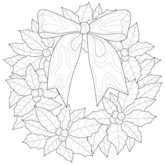 Ghirlanda di natale con fiocco. bacche di agrifoglio. libro da colorare antistress per bambini e adulti. stile zen-groviglio. disegno in bianco e nero