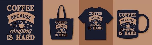 Caffè perché l'adulto è un design di citazioni di tipografia difficile