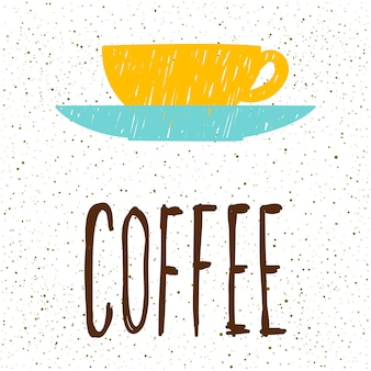 Caffè. lettere scritte a mano e tazza di caffè fatta a mano per biglietti di design, inviti, t-shirt, libri, striscioni, poster, album di ritagli, album ecc.