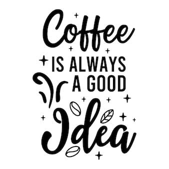 Illustrazione di citazioni motivazionali del manifesto di tipografia dell'iscrizione del caffè
