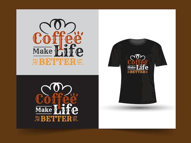 Il caffè migliora la vita citazioni motivazionali design della maglietta