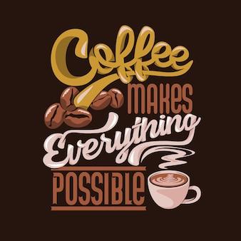 Il caffè rende tutto possibile. Vettore Premium