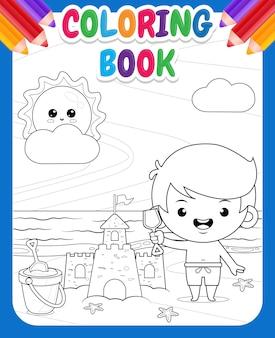 Libro da colorare per bambini ragazzo carino e felice costruisce un castello di sabbia