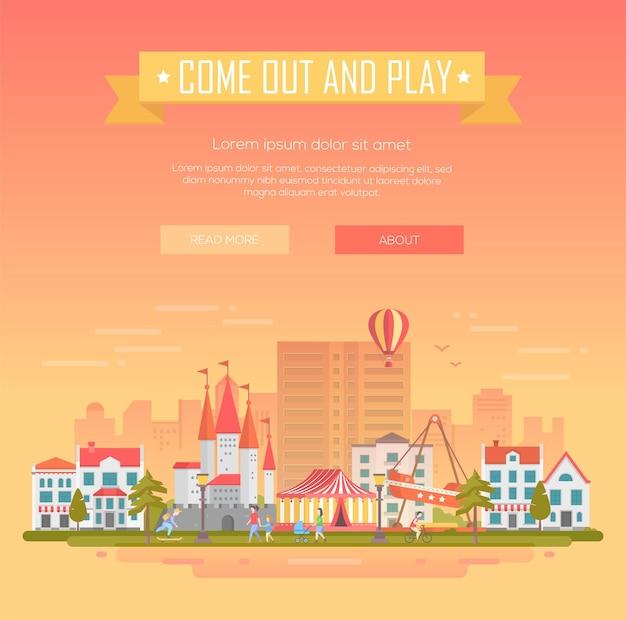 Vieni fuori e gioca - illustrazione vettoriale moderna con posto per il testo su sfondo arancione. titolo su nastro giallo. paesaggio urbano con attrazioni, padiglione del circo, castello, case, persone