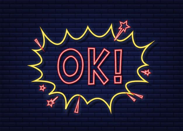 Fumetti comici con testo ok. icona al neon. simbolo, etichetta adesiva, etichetta offerta speciale, badge pubblicitario. illustrazione di riserva di vettore.