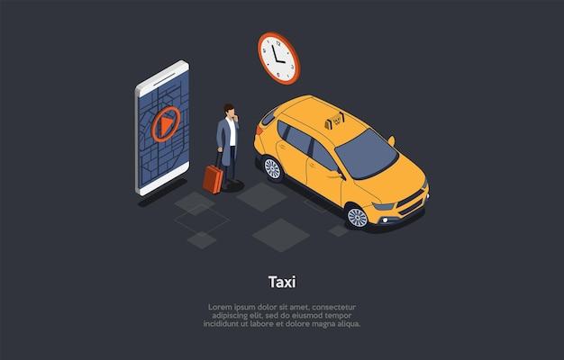 Composizione su sfondo scuro con infografica. illustrazione vettoriale isometrica, oggetti in stile cartone animato 3d. giallo taxi automobile, smartphone con mappa, orologio, cliente con valigia in piedi vicino.