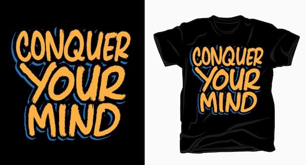 Conquista la tua mente tipografia pennello disegnato a mano per maglietta