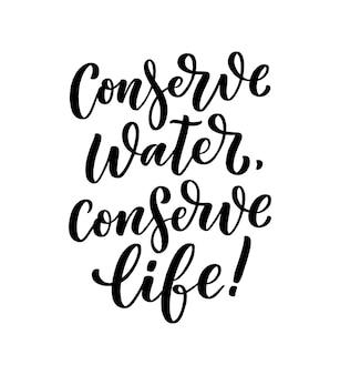 Conserva l'acqua, salva la vita. slogan di lettere disegnate a mano sui cambiamenti climatici e la crisi idrica.
