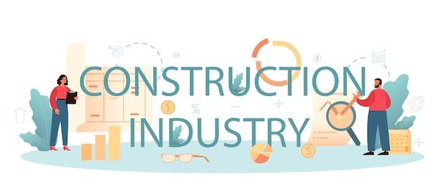 Industria edile, formulazione tipografica e illustrazione del consulente finanziario.
