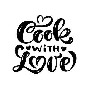 Cucina con amore calligrafia vettore lettering testo per food blog, ristorante, bar o cucina poster.