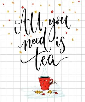 Design accogliente di poster autunnali con citazione ispiratrice. tutto ciò di cui hai bisogno è il tè.
