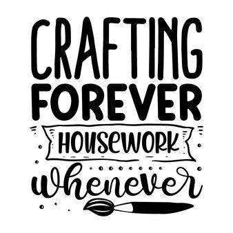 Creare per sempre i lavori domestici ogni volta che tipografia modello di preventivo per il design della maglietta vettoriale premium