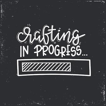 Crafting in progress lettering, citazione motivazionale