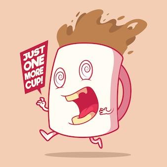 Tazza di caffè pazza. motivazione, concetto di design di ispirazione