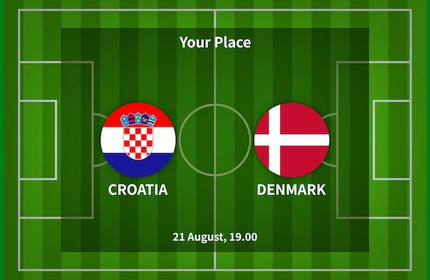 La croazia contro la danimarca football poster match design con bandiera e campo di calcio sullo sfondo