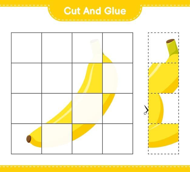 Taglia e incolla, taglia parti di banana e incollale. gioco educativo per bambini, foglio di lavoro stampabile