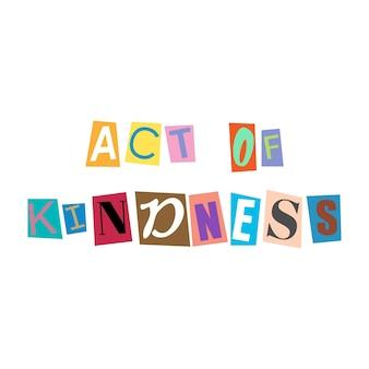 Ritaglia lettere e collage di alfabeti abc in multicolori act of kindness