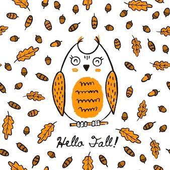 Simpatico gufo di disegno a mano d'autunno sul modello senza cuciture di foglie e coni di ghianda. sfondo vettoriale animale nella foresta con la scritta hello fall for packaging textile print wallpaper.