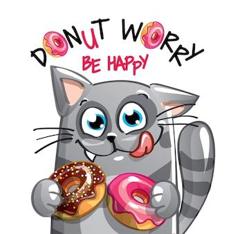 Gattino felice divertimento simpatico cartone animato con ciambelle. biglietto di auguri, cartolina. non preoccuparti, sii felice.