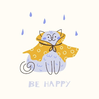 Simpatico gatto vestito sotto la pioggia, sii felice. illustrazione di doodle di tiraggio della mano