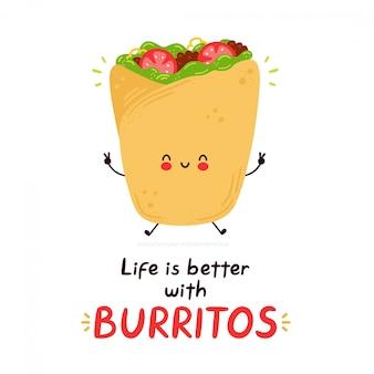 Simpatico personaggio burrito felice. la vita è migliore con la carta dei burritos. isolato su sfondo bianco. illustrazione di stile disegnato a mano del personaggio dei cartoni animati
