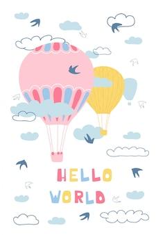Simpatico poster con mongolfiere, nuvole, uccelli e lettere scritte a mano ciao mondo. illustrazione per la progettazione di camere per bambini.