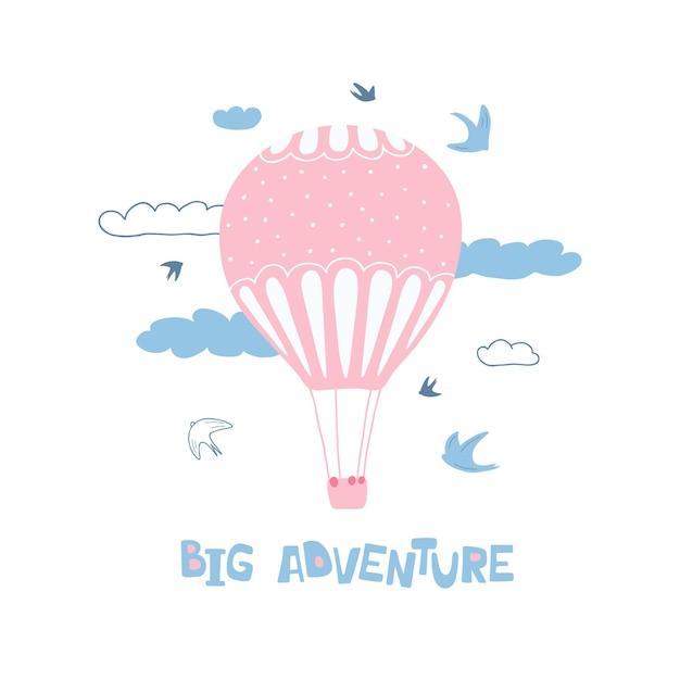Simpatico poster con palloncino rosa, nuvole, uccelli e lettere scritte a mano grande avventura.