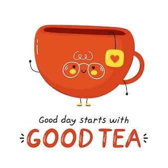 Carattere carino tazza da tè. la buona giornata inizia con una buona citazione del tè.