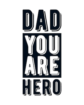 Papà sei un eroe. poster di tipografia disegnato a mano elegante.